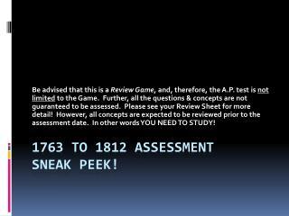 1763 to 1812 Assessment SNEAK  PEeK !