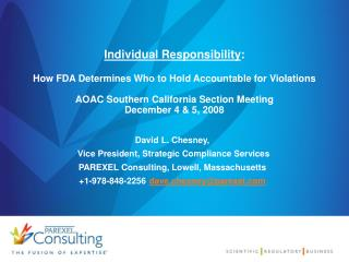 Individual Responsibility:   How FDA Determines Who to Hold Accountable for Violations  AOAC Southern California Section
