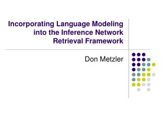 Incorporating Language Modeling into the Inference Network Retrieval Framework