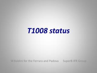 T1008 status