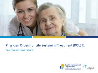 Physician Orders for Life Sustaining Treatment (POLST):