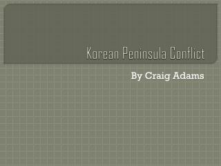 Korean Peninsula Conflict