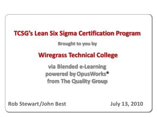 TCSG's Lean Six Sigma Certification Program Brought to you by Wiregrass Technical College