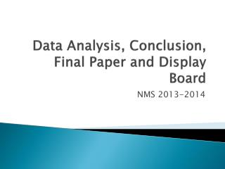 Data Analysis, Conclusion, Final Paper and Display Board
