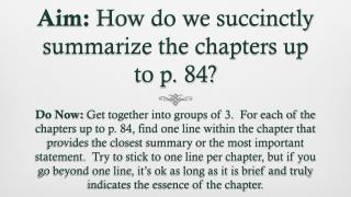 Aim:  How do we succinctly summarize the chapters up to p. 84?