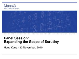 Panel Session: Expanding the Scope of Scrutiny
