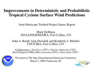 Improvements in Deterministic and Probabilistic  Tropical Cyclone Surface Wind Predictions     Joint Hurricane Testbed P