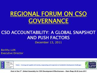 REGIONAL FORUM ON CSO GOVERNANCE  CSO ACCOUNTABILITY: A GLOBAL SNAPSHOT AND PUSH FACTORS