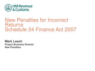 New Penalties for Incorrect Returns Schedule 24 Finance Act 2007