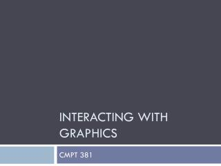 Interacting with graphics