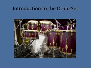 Introduction to the Drum Set