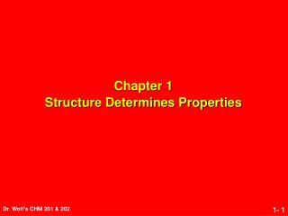 Chapter 1 Structure Determines Properties
