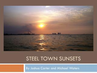 Steel Town Sunsets