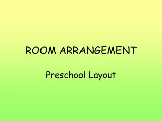 ROOM ARRANGEMENT