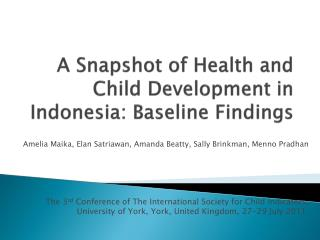 A Snapshot of Health and Child Development in Indonesia: Baseline Findings