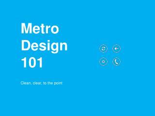 Metro Design  101