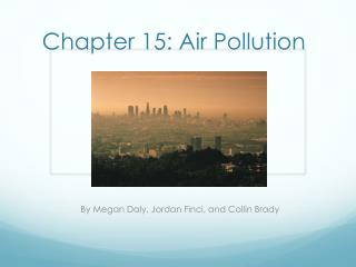 Chapter 15: Air Pollution