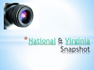 National  &  Virginia  Snapshot