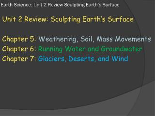 Earth Science: Unit 2 Review Sculpting  E arth's Surface