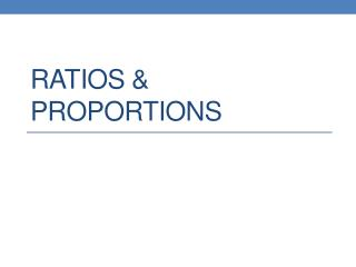 Ratios & proportions
