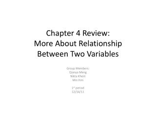 Chapter 4 Review: More  A bout Relationship  Between  T wo  V ariables