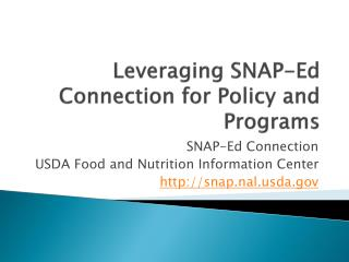 Leveraging SNAP-Ed Connection for Policy and Programs
