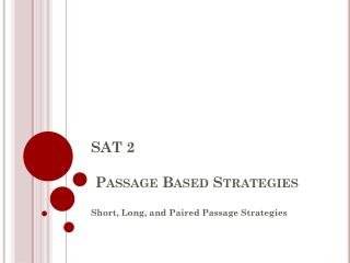 SAT 2  Passage Based Strategies