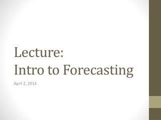 Lecture: Intro to Forecasting