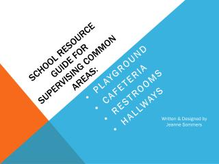 S chool Resource Guide for Supervising Common Areas: