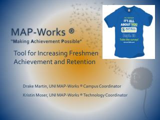 """MAP-Works ® """" M aking  A chievement  P ossible"""""""