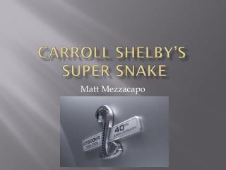 Carroll Shelby's  Super Snake