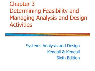 Chapter 3 Determining Feasibility and Managing Analysis and Design Activities