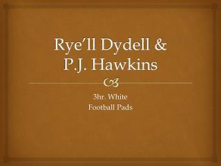 Rye'll Dydell & P.J. Hawkins