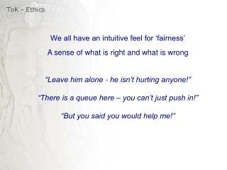 ToK - Ethics