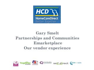 Gary Smelt Partnerships and Communities   Emarketplace Our vendor experience