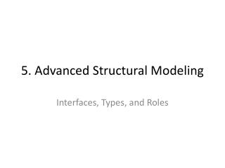 5. Advanced Structural Modeling