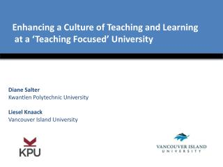 Enhancing a Culture of Teaching and Learning        at a 'Teaching Focused' University