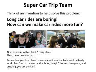 Super Car Trip Team