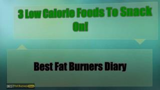 ppt 27113 3 Low Calorie Foods To Snack On
