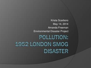 Pollution: 1952 London Smog Disaster