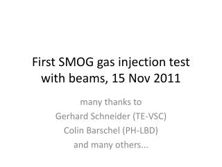 First SMOG gas injection test with beams, 15 Nov 2011
