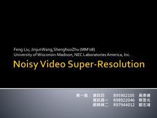 Noisy Video Super-Resolution