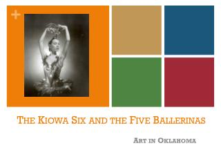 The Kiowa Six and the Five Ballerinas
