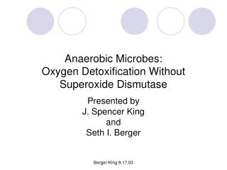 Anaerobic Microbes:  Oxygen Detoxification Without Superoxide Dismutase