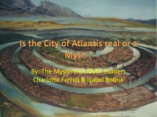 Is the City of Atlantis real or a Myth ?