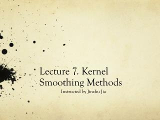 Lecture 7. Kernel Smoothing Methods