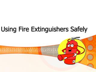 Using Fire Extinguishers Safely