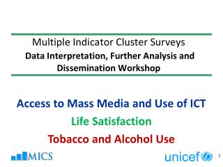 Access to Mass Media and Use of ICT Life Satisfaction Tobacco and Alcohol Use