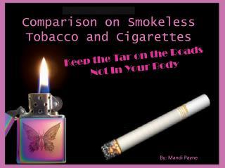 Comparison on Smokeless Tobacco and Cigarettes