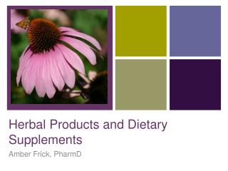 Herbal Products and Dietary Supplements